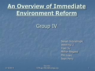 An Overview of Immediate Environment Reform  Group IV
