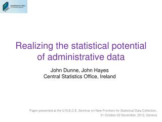 Realizing the statistical potential of administrative data