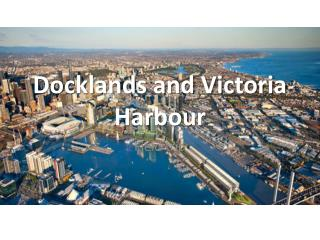 Docklands and Victoria Harbour
