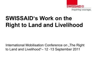SWISSAID s Work on the Right to Land and Livelihood