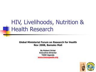 HIV, Livelihoods, Nutrition  Health Research