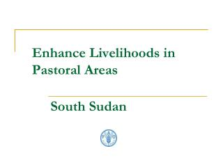Enhance Livelihoods in Pastoral Areas