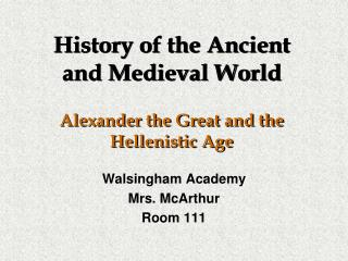 History of the Ancient and Medieval World  Alexander the Great and the Hellenistic Age