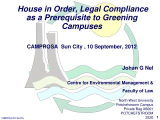 House in Order, Legal Compliance as a Prerequisite to Greening Campuses  CAMPROSA  Sun City , 10 September, 2012