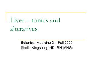 Liver   tonics and alteratives