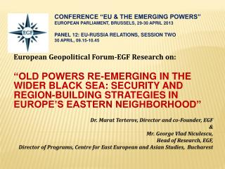European Geopolitical Forum-EGF Research on:    OLD POWERS RE-EMERGING IN THE WIDER BLACK SEA: SECURITY AND REGION-BUILD
