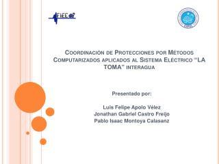 Coordinaci n de Protecciones por M todos Computarizados aplicados al Sistema El ctrico  LA TOMA  interagua