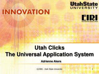 Utah Clicks  The Universal Application System