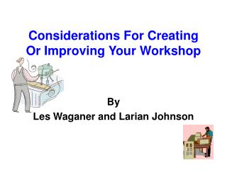 considerations for creating or improving your workshop