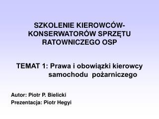 SZKOLENIE KIEROWC W- KONSERWATOR W SPRZETU RATOWNICZEGO OSP