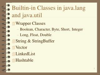 Builtin-in Classes in java.lang and java.util