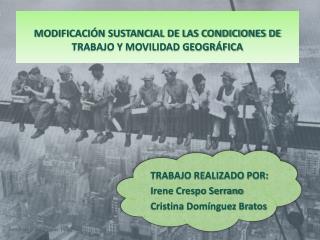 MODIFICACI N SUSTANCIAL DE LAS CONDICIONES DE TRABAJO Y MOVILIDAD GEOGR FICA