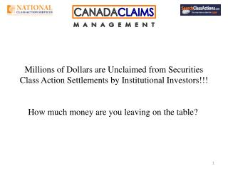 Millions of Dollars are Unclaimed from Securities Class Action Settlements by Institutional Investors   How much money a