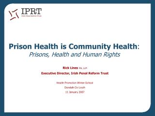 Prison Health is Community Health: Prisons, Health and Human Rights