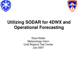 Utilizing SODAR for 4DWX and Operational Forecasting
