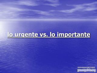 Lo urgente vs. lo importante