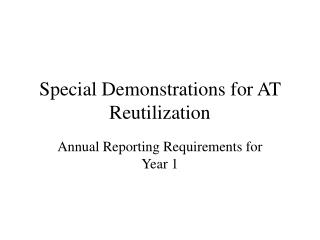 Special Demonstrations for AT Reutilization