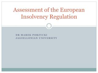 Assessment of the European Insolvency Regulation
