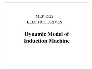 Dynamic Model of  Induction Machine