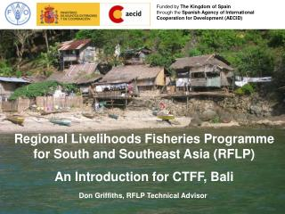 Regional Livelihoods Fisheries Programme for South and Southeast Asia RFLP  An Introduction for CTFF, Bali