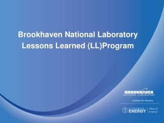 Brookhaven National Laboratory Lessons Learned LLProgram
