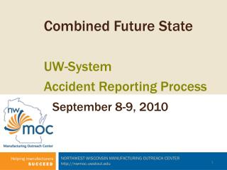combined future state  uw-system accident reporting process  september 8-9, 2010