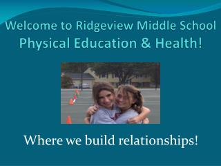 Welcome to Ridgeview Middle School  Physical Education  Health