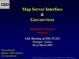 Map Server Interface   Geo-services    Standards in action  Workshop    12th Meeting of ISO TC211 Portugal - Lisbon 7th
