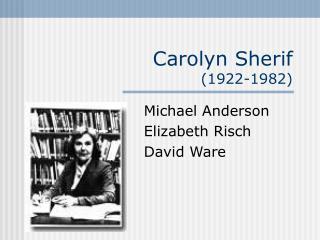 Carolyn Sherif 1922-1982