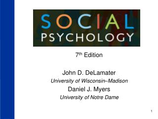 7th Edition  John D. DeLamater University of Wisconsin Madison Daniel J. Myers University of Notre Dame