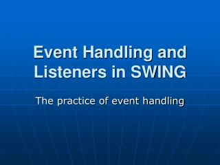 Event Handling and Listeners in SWING