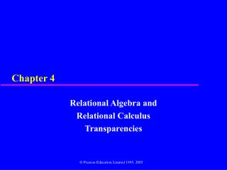 Relational Algebra and  Relational Calculus Transparencies