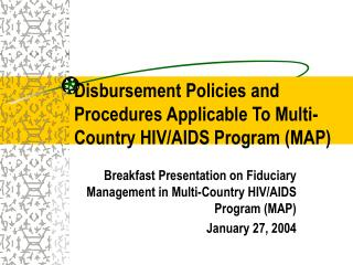 Disbursement Policies and Procedures Applicable To Multi-Country HIV