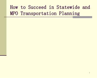 How to Succeed in Statewide and MPO Transportation Planning