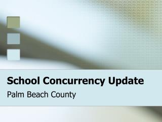 School Concurrency Update