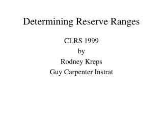 Determining Reserve Ranges
