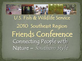 U.S. Fish  Wildlife Service  2010  Southeast Region  Friends Conference