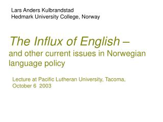 The Influx of English    and other current issues in Norwegian language policy