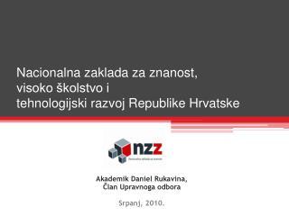 Akademik Daniel Rukavina, Clan Upravnoga odbora  Srpanj, 2010.