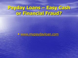 Payday Loans   Easy Cash or Financial Fraud