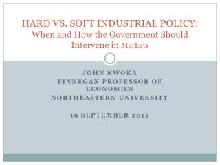 HARD VS. SOFT INDUSTRIAL POLICY: When and How the Government Should Intervene in Markets