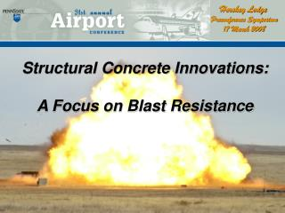 structural concrete innovations:  a focus on blast resistance