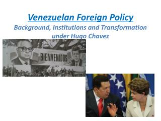 Venezuelan Foreign Policy Background, Institutions and Transformation under Hugo Chavez