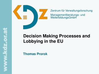 Decision Making Processes and Lobbying in the EU