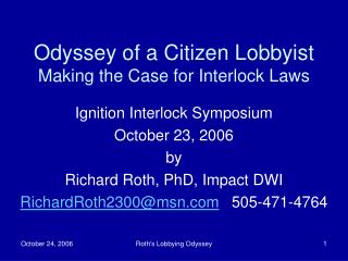 Odyssey of a Citizen Lobbyist Making the Case for Interlock Laws