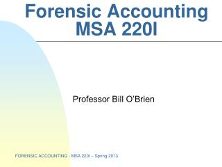 Forensic Accounting MSA 220I