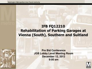 Pre Bid Conference JGB Lobby Level Meeting Room December 12, 2012 9:00 am