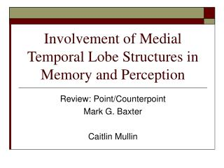 Involvement of Medial Temporal Lobe Structures in Memory and Perception