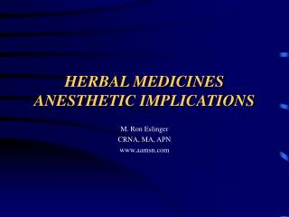 HERBAL MEDICINES ANESTHETIC IMPLICATIONS