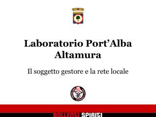 Laboratorio Port Alba Altamura